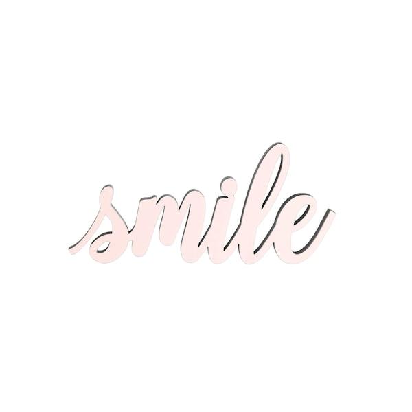 Schriftzug Smile, rosa