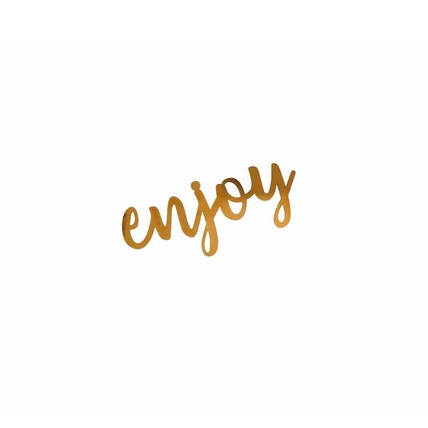 Schriftzug Enjoy, gold