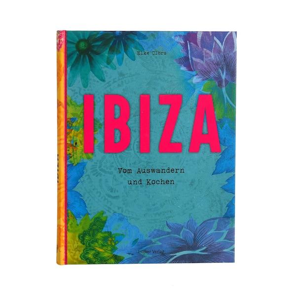 Buch Ibiza - Vom Auswandern und Kochen, ohne Farbe